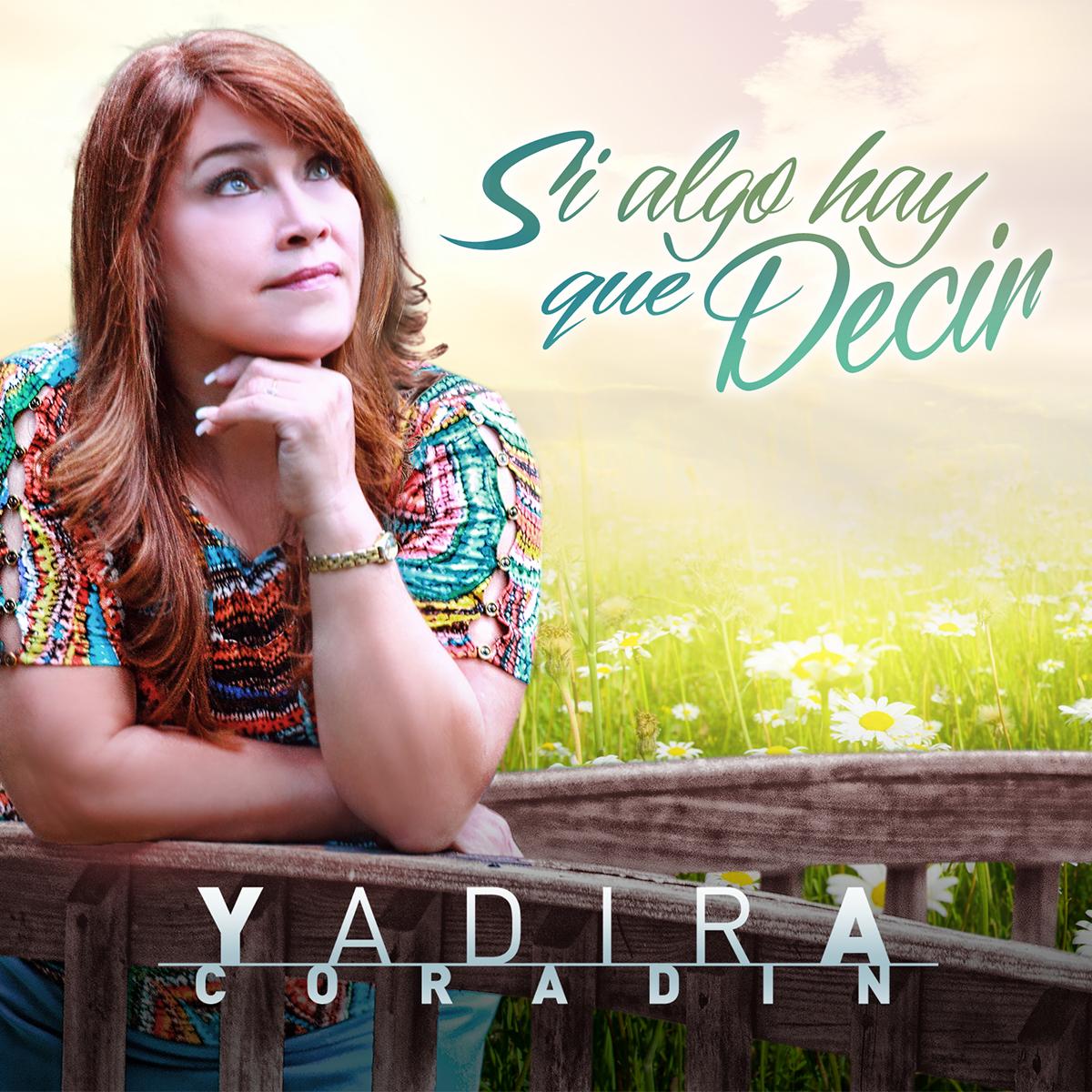 Yadira Coradín - Si algo hay que decir